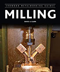 Milling (Crowood Metalworking Guides)