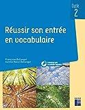 Réussir son entrée en vocabulaire Cycle 2 (+ CD -ROM / Téléchargement)