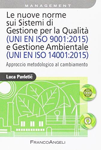le-nuove-norme-sui-sistemi-di-gestione-per-qualit-uni-en-iso-90012015-e-gestione-ambientale-uni-en-i