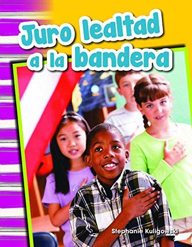 Juro Lealtad a la Bandera (I Pledge Allegiance to the Flag) (Spanish Version) (Grade 1) (Primary Source Readers)