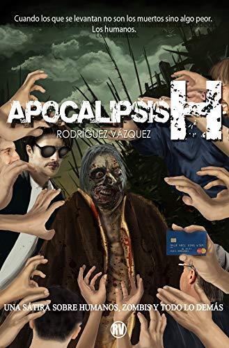 Apocalipsis H por Rodríguez Vázquez