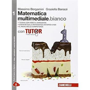 Matematica Multimediale.bianco. Tutor. Con Fascicolo Costruire Competenze Di Matematica. Per Le Scuole Superiori. Con E-Book. Con Espansione Online: 1