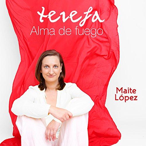 Teresa, Alma de Fuego