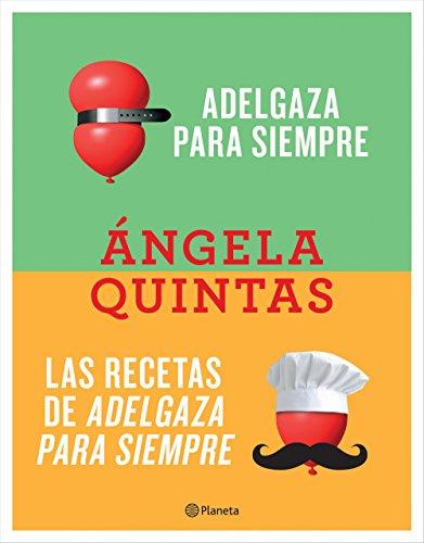 Adelgaza para siempre + Las recetas de Adelgaza para siempre (pack) por Ángela Quintas