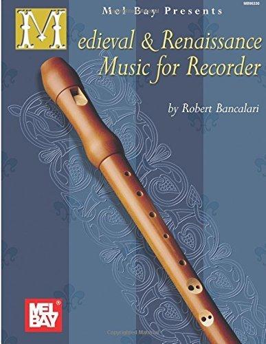 Medieval and Renaissance Music for Recorder - Bancalari by Robert Bancalari (4-Jun-1999) Paperback
