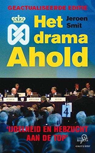 het-drama-ahold-ijdelheid-en-hebzucht-aan-de-top