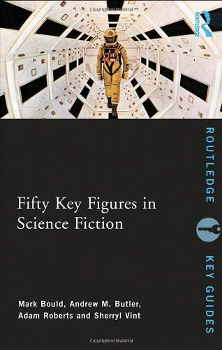 Fifty Key Figures in Science Fiction (Routledge Key Guides) by Mark Bould (Editor), Andrew Butler (Editor), Adam Roberts (Editor), (29-Jul-2009) Paperback