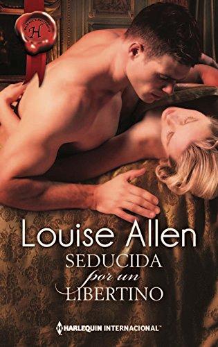Seducida por un libertino (Harlequin Internacional) por Louise Allen