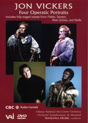 Jon Vickers: Four Operatic Portraits (Samson, Otello, Fidelio, Peter Grimes)
