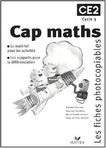 Cap Maths : Fiches photocopiables, CE2 de Charnier ,Combier ,Dus ( 3 septembre 2004 )