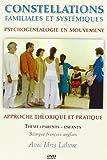 DVD Constellations Familiales et Systémiques - Vol 1 : Introduction