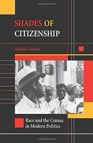 Shades of Citizenship: Race and the Census in Modern Politics by Melissa Nobles (2000-11-30)