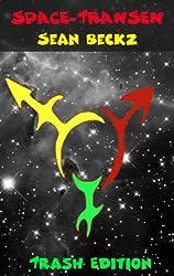 Space Transen - eine skurrile Kurzgeschichte (Beckz Trash Edition 1)