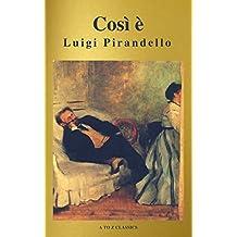 Così è (se vi pare) (A to Z Classics) (Italian Edition)