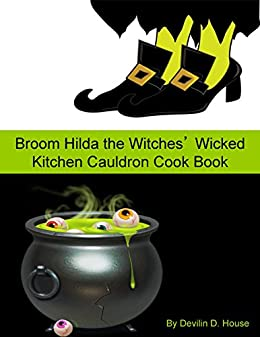 Broom hilda the witches wicked kitchen cauldron cook book ebook broom hilda the witches wicked kitchen cauldron cook book by johnson md fandeluxe Image collections