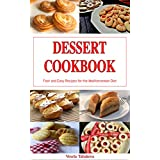Dessert Cookbook: Fast and Easy Recipes for the Mediterranean Diet (Free: Ridiculously Easy Jam and Jelly Recipes Anyone Can Make): Mediterranean, Mediterranean Cookbook (English Edition)
