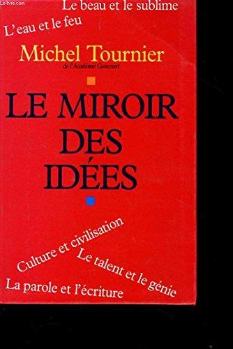 Le miroir des idees par TOURNIER Michel (Relié)