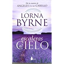 Escaleras al cielo (Spanish Edition) by Lorna Byrne (2012-10-30)