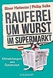 Rauferei um Wurst im Supermarkt: Eilmeldungen aus Österreich