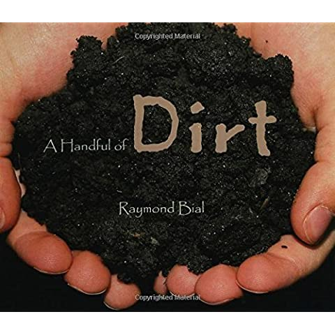 A Handful of Dirt by Bial, Raymond (2000) Hardcover