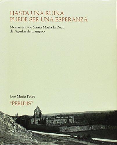 Hasta una ruina puede ser una esperanza: Monasterio de Santa María la Real de Aguilar de Campoo