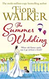 The Summer Wedding by Fiona Walker (2013-06-06) - Fiona Walker