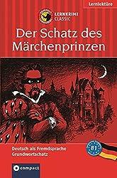 Der Schatz des Märchenprinzen. Lernkrimi Deutsch. Deutsch als Fremdsprache (DaF) - Niveau B1: Lernziel Deutsch Grundwortschatz. Das spannende Sprachtraining