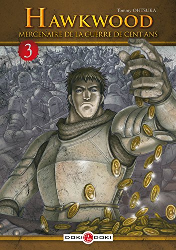 Hawkwood, mercenaire de la guerre de cent ans (3) : Hawkwood, mercenaire de la guerre de cent ans. 3