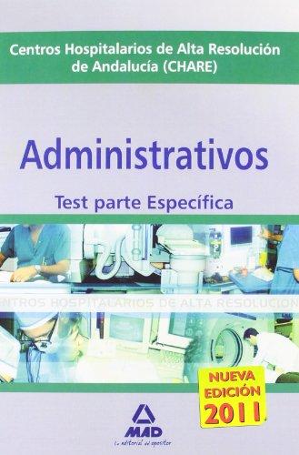 Administrativos De Los Centros Hospitalarios De Alta Resolución De Andalucía (Chares). Test Parte Específica