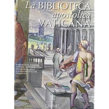 La Biblioteca Apostolica Vaticana. Ediz. Illustrata