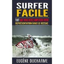 Surfer facile: Tout que vous devez amplifier votre représentation dans le ressac
