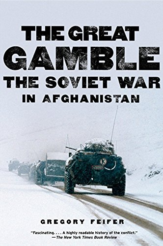 The Great Gamble: The Soviet War in Afghanistan por Gregory Feifer