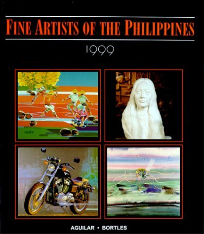 Fine Artists of the Philippines 1999 by Marlene Aguilar (1999-06-23)