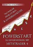 Powerstart im Devisenhandel mit Metatrader 4: Technische Indikatoren und Handelsansätze
