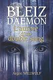 Bleiz Daemon: L'aurore d'un double sang (livre loup-garou)