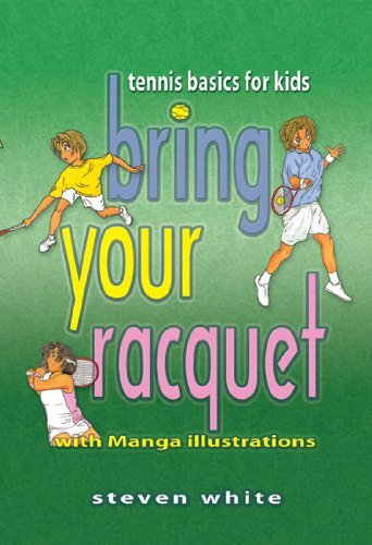 Bring Your Racquet: Tennis Basics for Kids by Steven White (10-Mar-2010) Perfect Paperback
