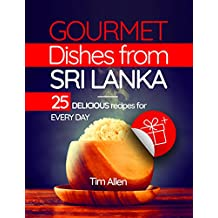 Gourmet dishes from Sri Lanka.  25 delicious recipes for every day.