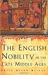 The English Nobility in the Late Middle Ages: The Fourteenth-Century Political Community Paperback ¨C October 21, 1996