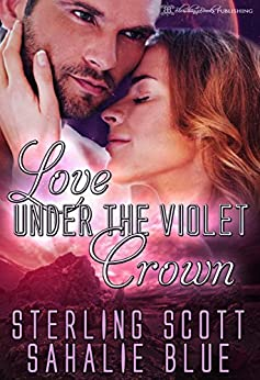 Love Under the Violet Crown (The Passion Quest Book 2) by [Scott, Sterling , Blue, Sahalie]