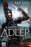 Kampf der Adler: Roman (Eagles of Rome, Band 1) - Ben Kane
