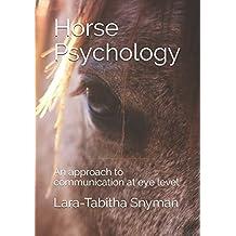 Horse Psychology: An approach to communication at eye level (Ibalansi Horsemanship, Band 1)