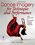 Dance Imagery for Technique and Performance, Second Edition (Enhanced Version)