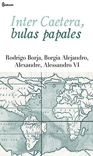 Inter Caetera, bulas papales por Rodrigo Borja