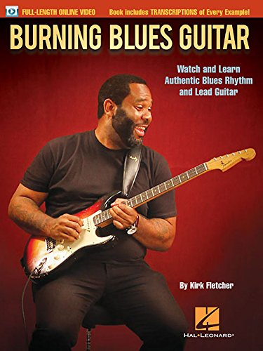 Burning Blues Guitar: Watch and Learn Authentic Blues Rhythm and Lead Guitar