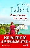 Les amants de l'été 44. Tome 2, Pour l'amour de Lauren / Karine Lebert   Lebert, Karine (1969-....). Auteur