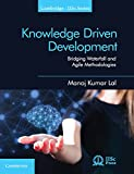 Knowledge Driven Development: Bridging Waterfall and Agile Methodologies (Cambridge Iisc)