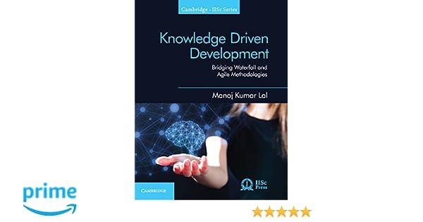 Knowledge Driven Development: Bridging Waterfall and Agile