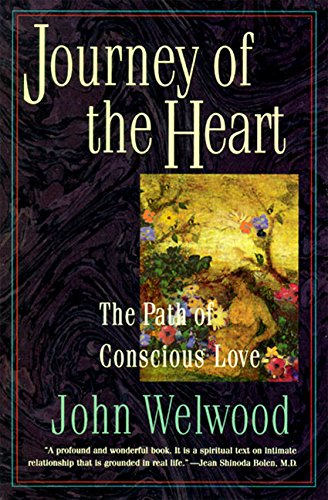 Journey of the Heart: Intimate Relationships and the Path of Love por John Welwood