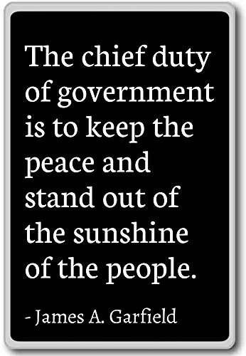 PhotoMagnets The Chief Duty of Government is to Keep t. - James A. Garfield - Quotes Fridge Magnet, Black - Kühlschrankmagnet -