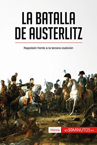 La batalla de Austerlitz: Napoleón frente a la tercera coalición (Historia)